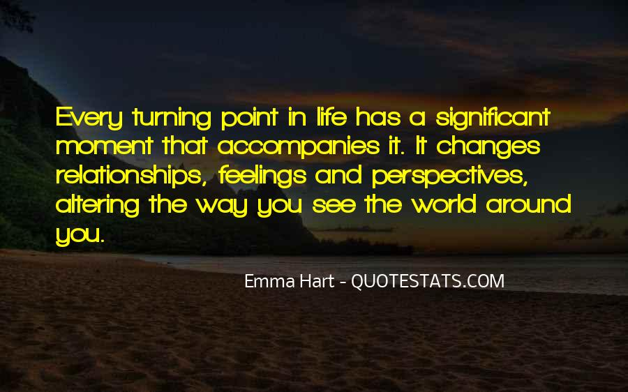 A Turning Point In Life Quotes #1165840