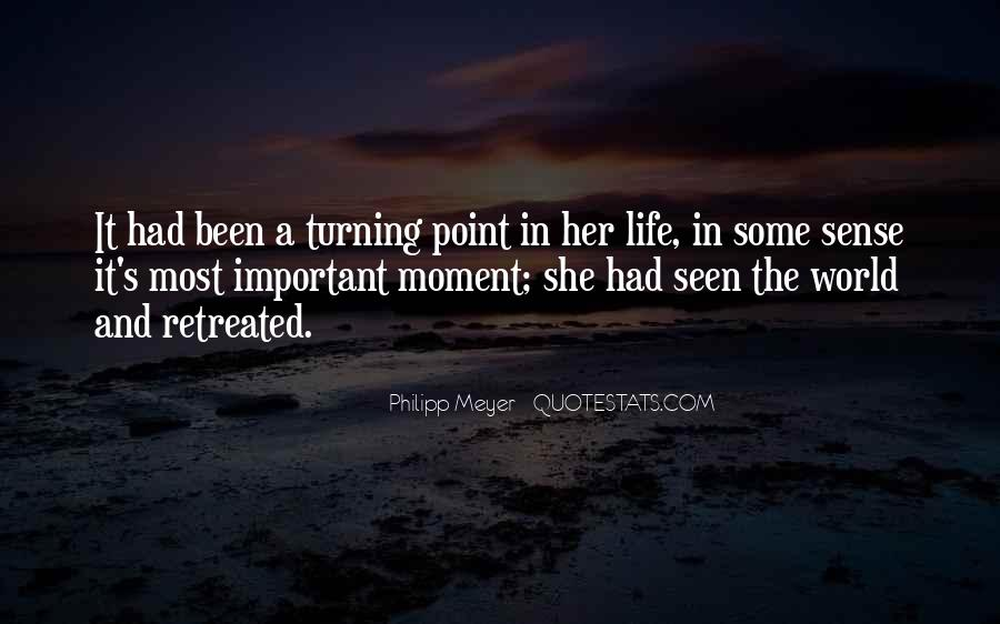 A Turning Point In Life Quotes #1576325