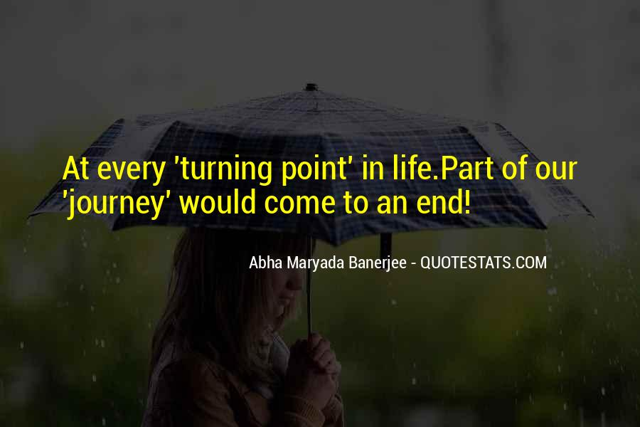 A Turning Point In Life Quotes #1830082