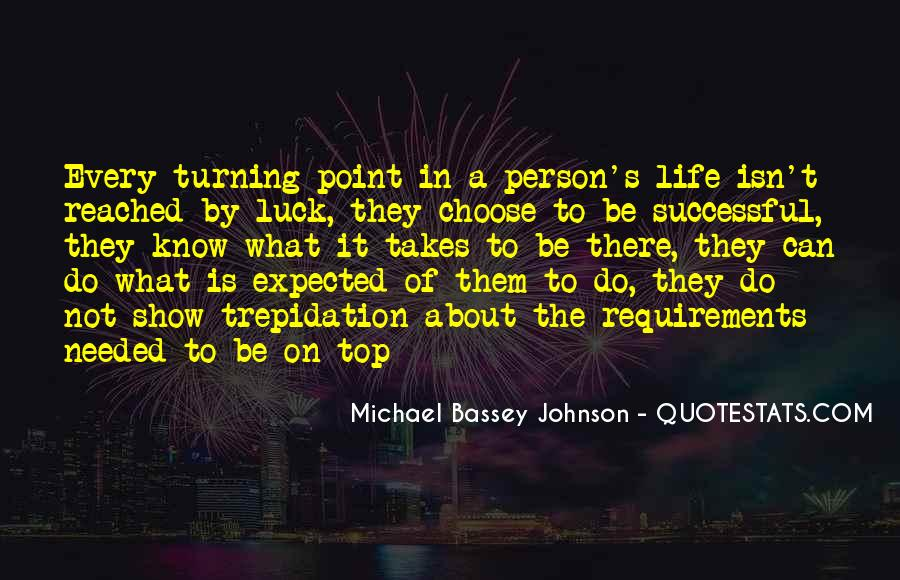 A Turning Point In Life Quotes #532546