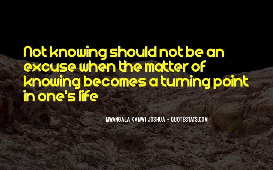 A Turning Point In Life Quotes #726926