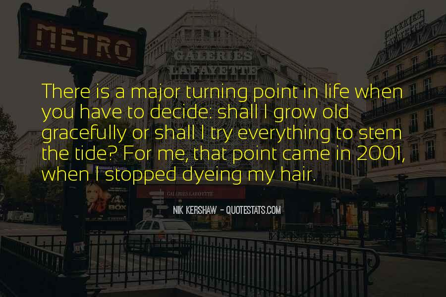 A Turning Point In Life Quotes #738890