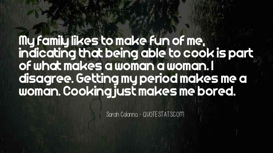 A Woman Who Can't Cook Quotes #1260142
