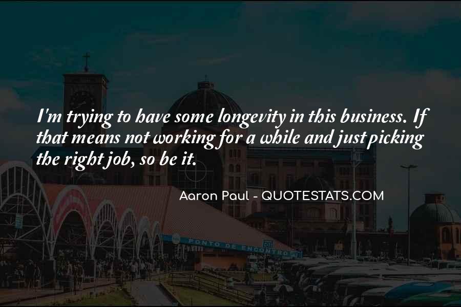 Aaron Paul Best Quotes #130008