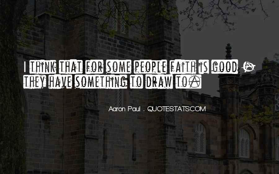 Aaron Paul Best Quotes #574150