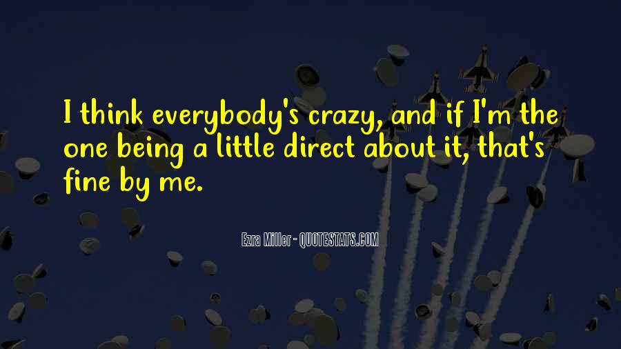 About Being Crazy Quotes #1218541