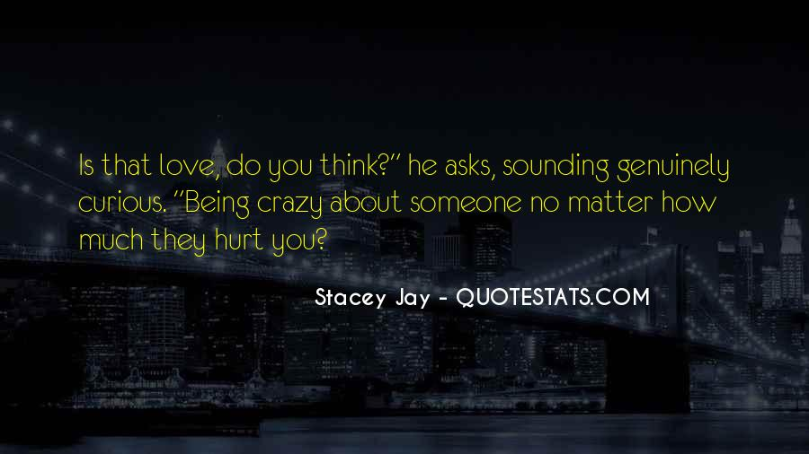 About Being Crazy Quotes #1713211