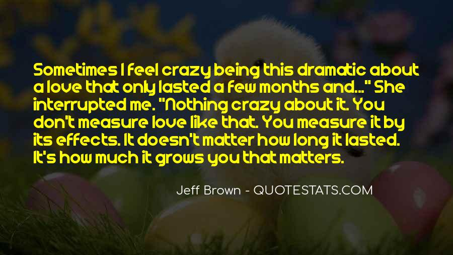 About Being Crazy Quotes #1738595