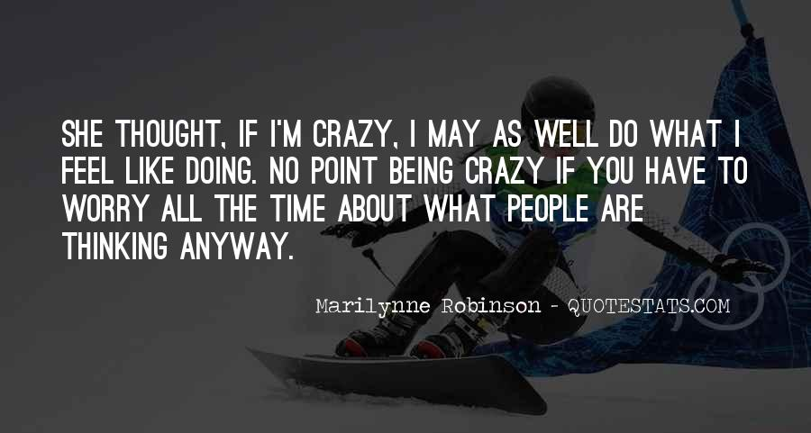 About Being Crazy Quotes #234500