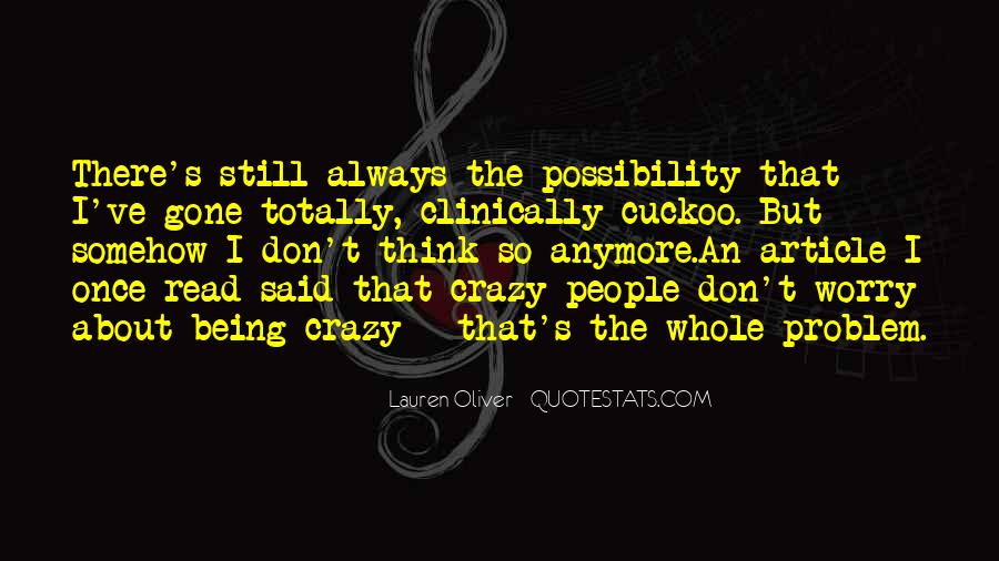 About Being Crazy Quotes #456637