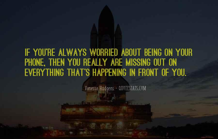 About Missing You Quotes #1258941