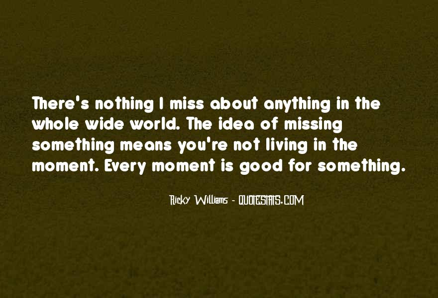 About Missing You Quotes #534090