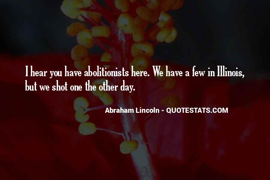 Abraham Lincoln Illinois Quotes #377341