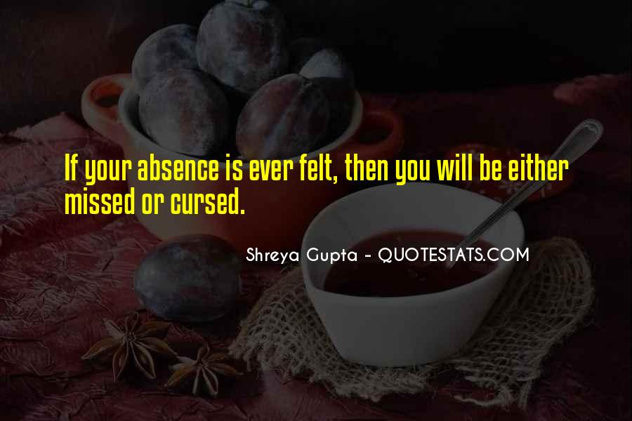 Absence Felt Quotes #406030