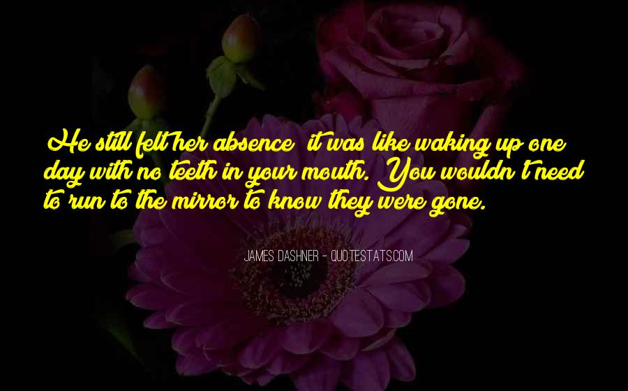 Absence Felt Quotes #744466
