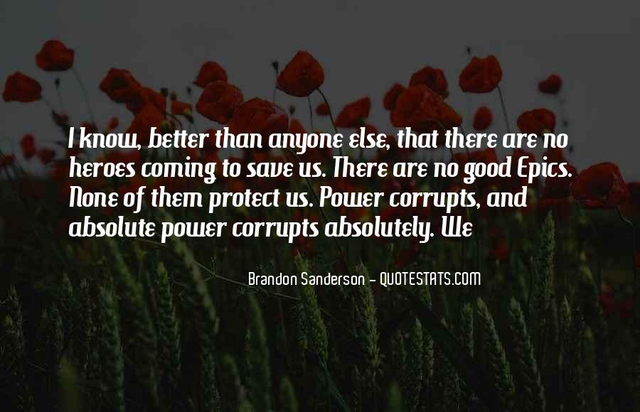 Absolute Power Corrupts Quotes #1029173