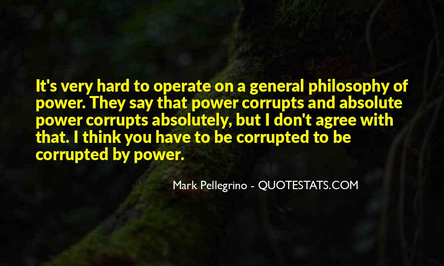 Absolute Power Corrupts Quotes #1029398