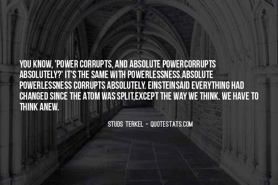 Absolute Power Corrupts Quotes #1160065