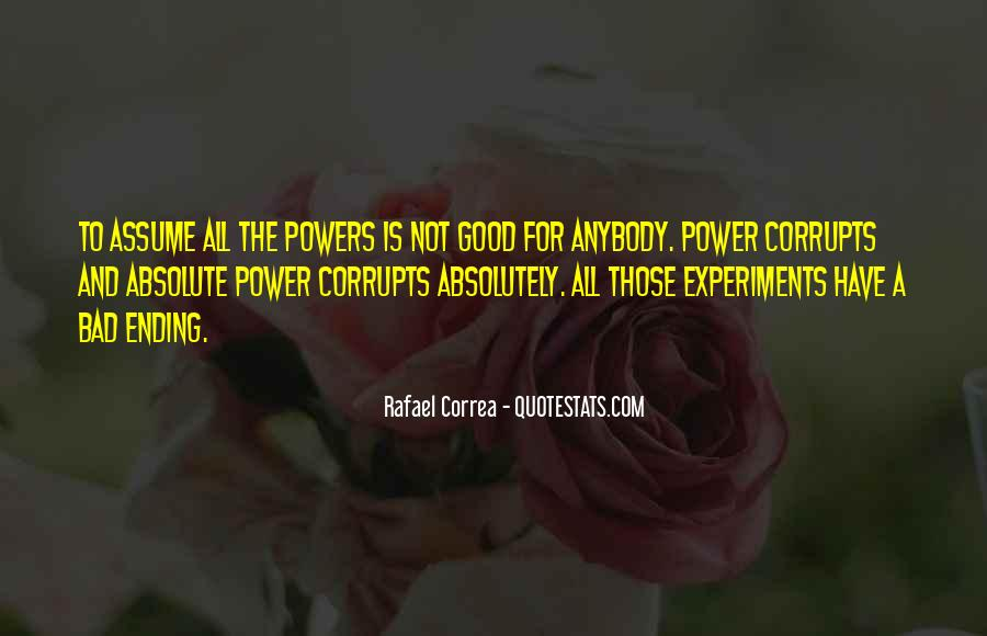 Absolute Power Corrupts Quotes #1307892