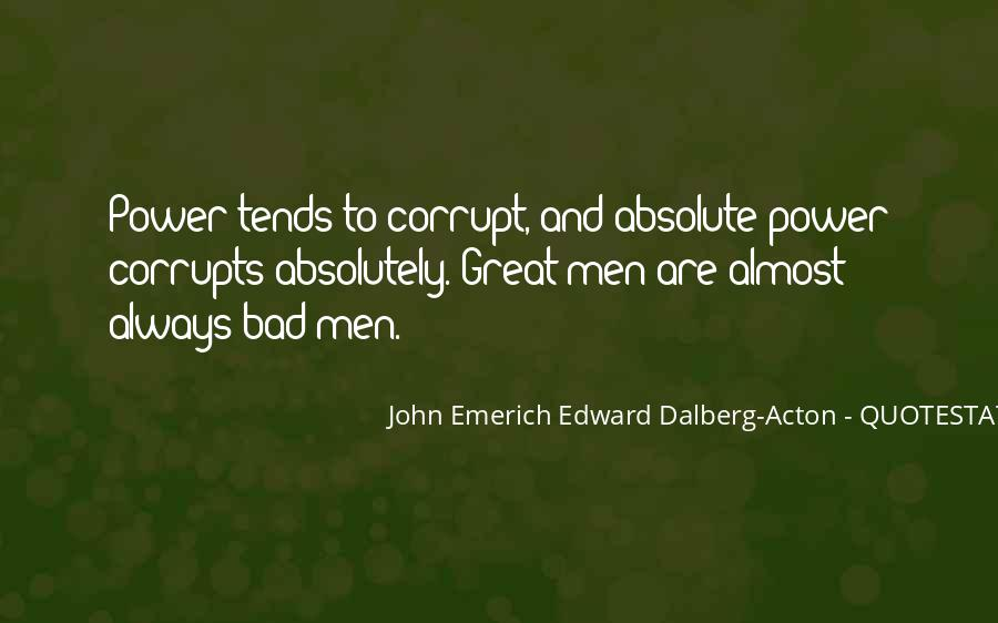 Absolute Power Corrupts Quotes #437399