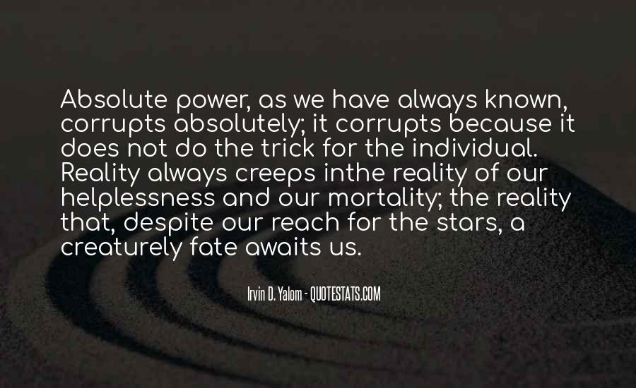 Absolute Power Corrupts Quotes #729803