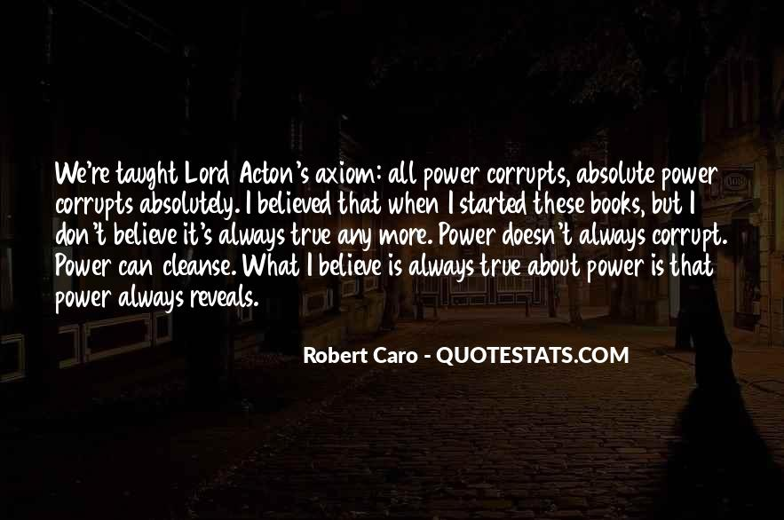 Absolute Power Corrupts Quotes #937971