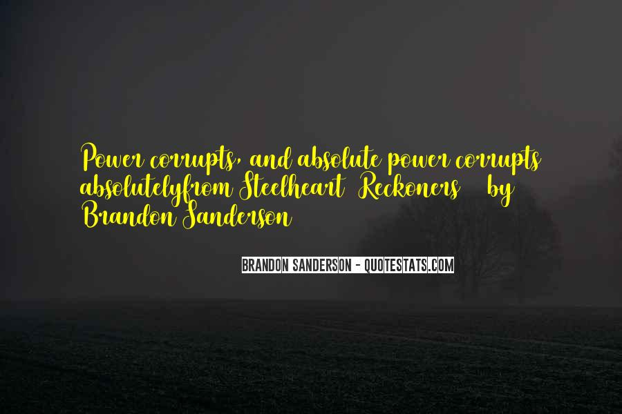Absolute Power Corrupts Quotes #954050