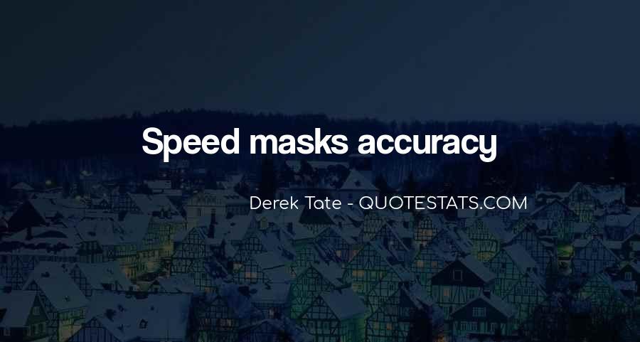 Accuracy Vs Speed Quotes #1196