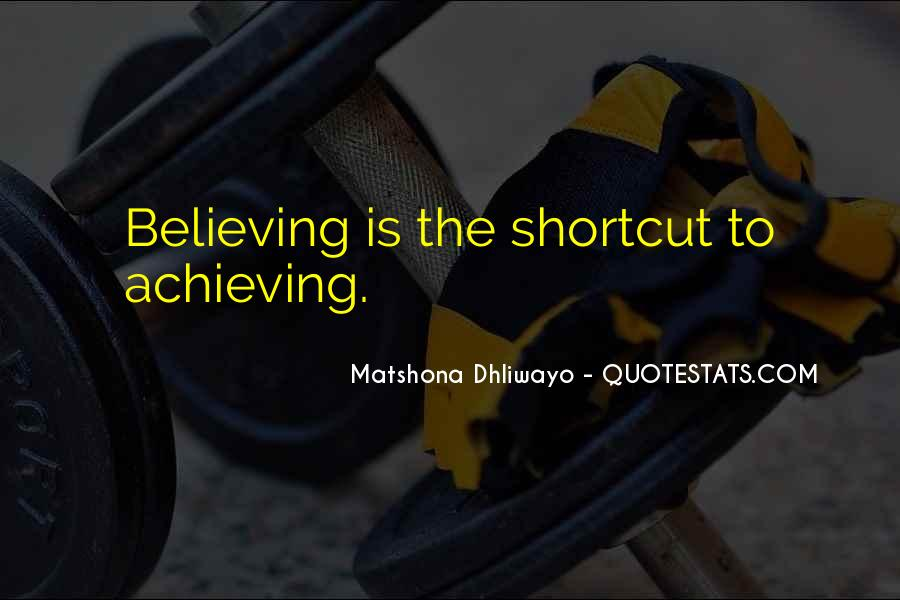 Achieving Is Believing Quotes #866621