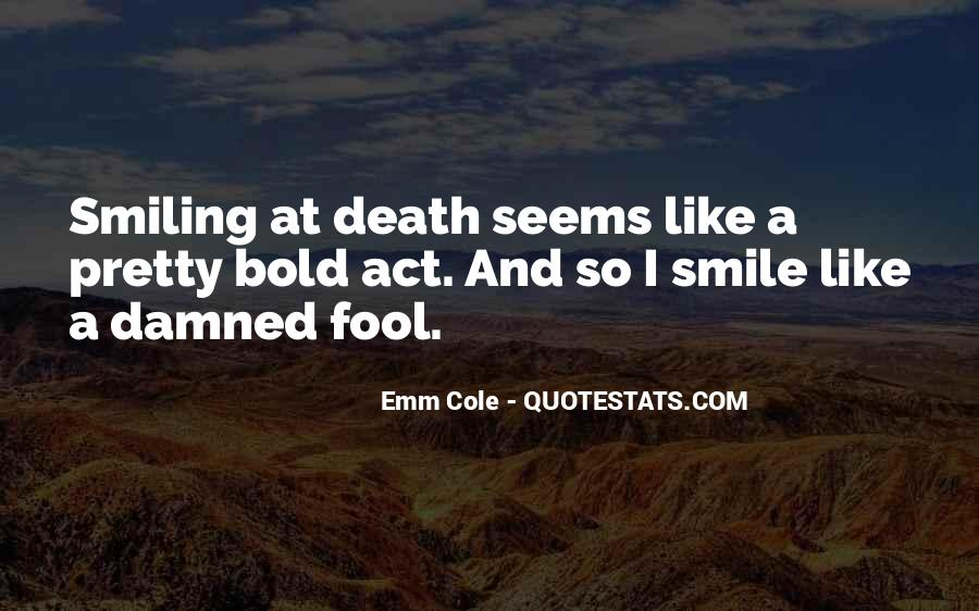 Act Like A Fool Quotes #1053141