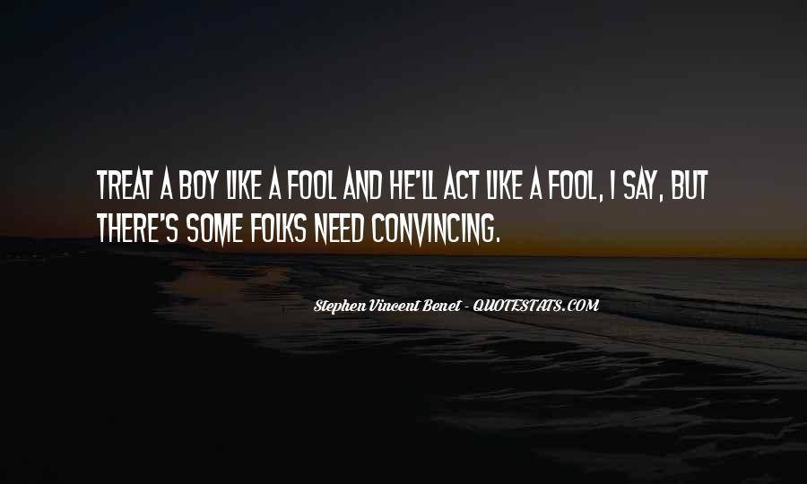 Act Like A Fool Quotes #1528757