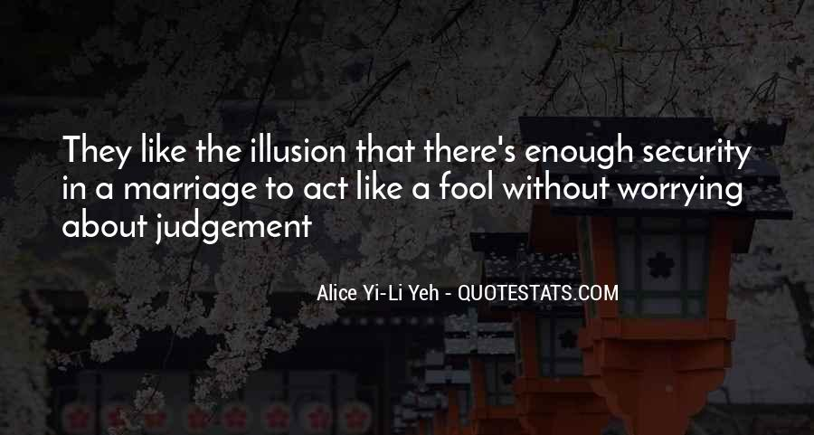 Act Like A Fool Quotes #925897