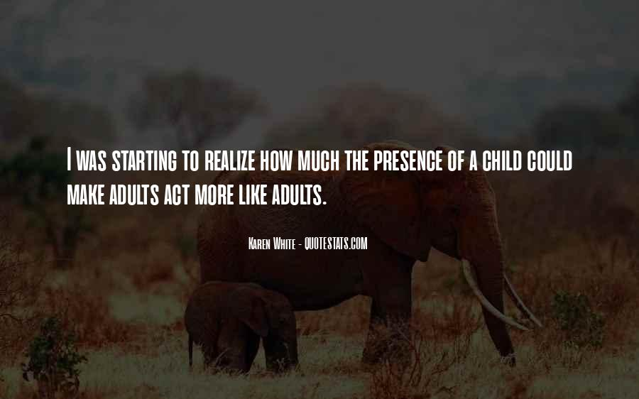 Act Like Child Quotes #1117422