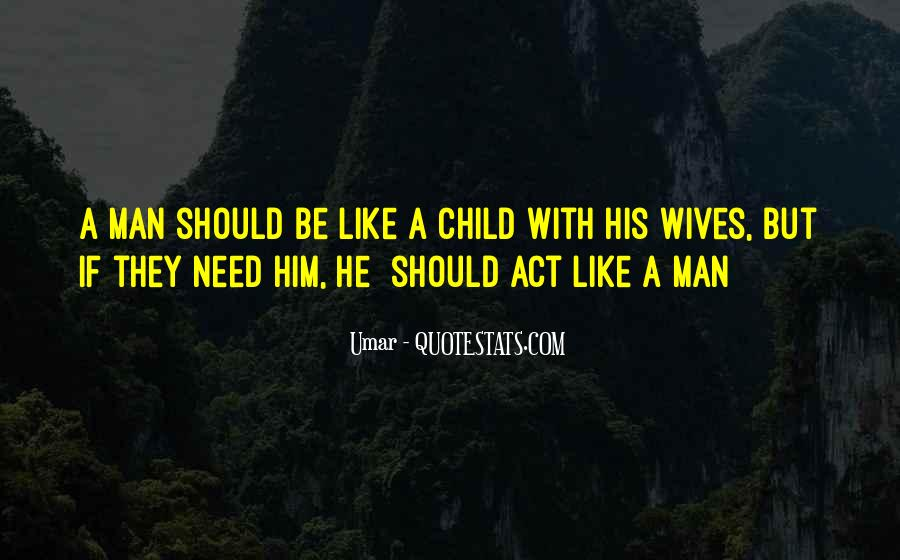 Act Like Child Quotes #1224745