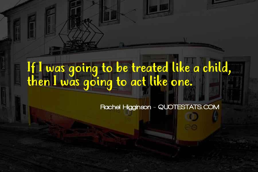 Act Like Child Quotes #619815