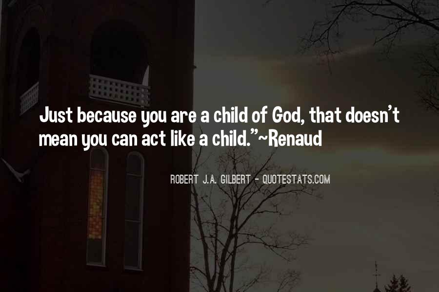 Act Like Child Quotes #882404