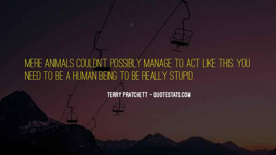 Act Like Stupid Quotes #1688525