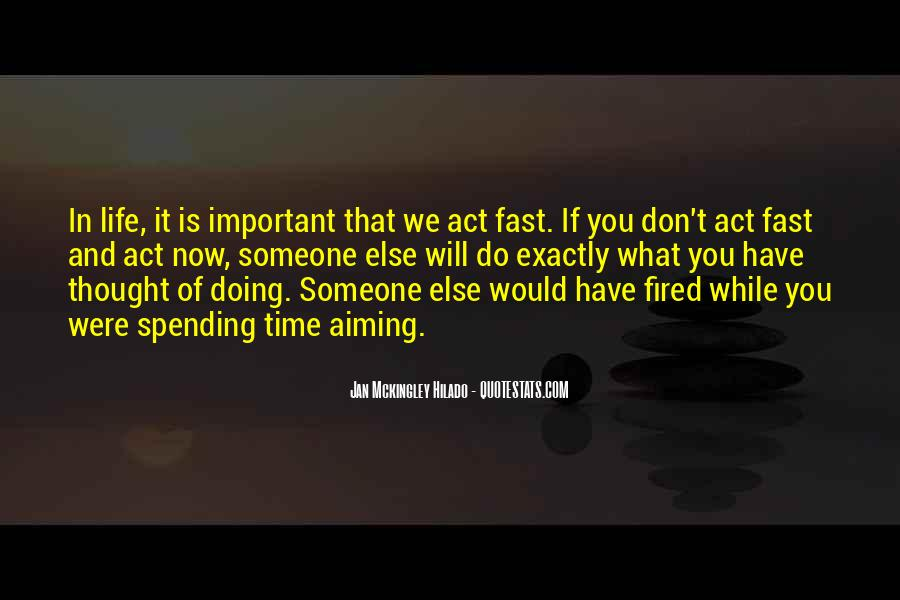 Act Now Quotes #465692