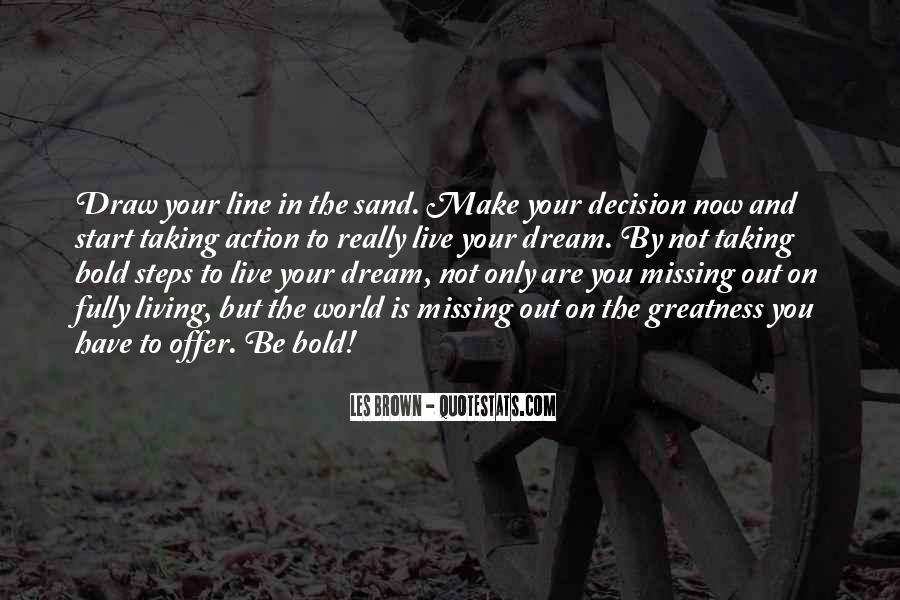Action And Decision Quotes #1499747