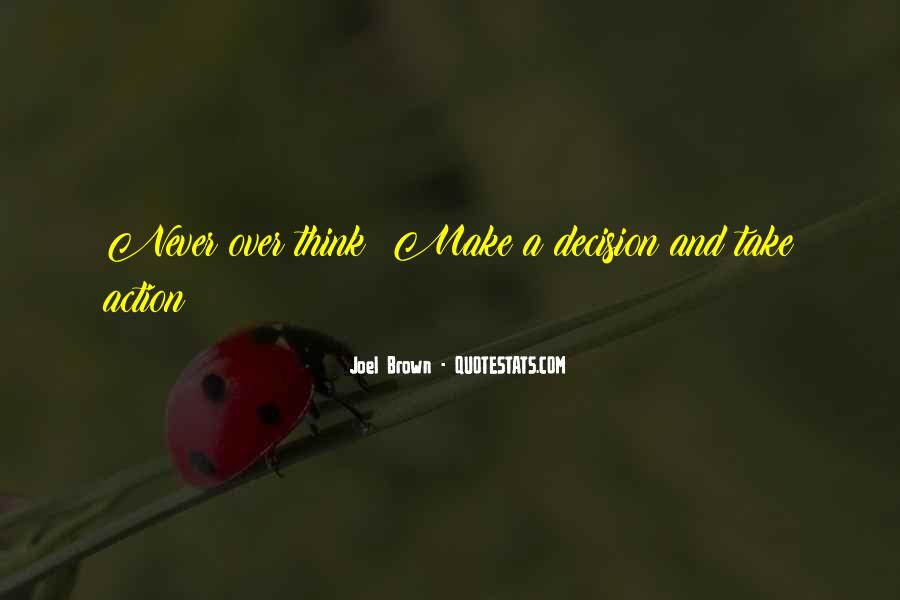 Action And Decision Quotes #1580968