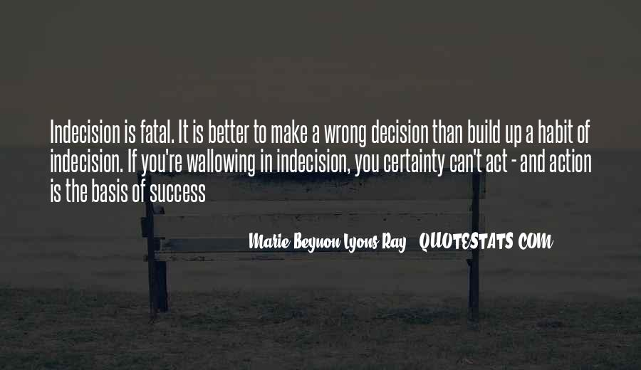 Action And Decision Quotes #690139