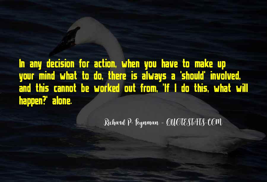 Action And Decision Quotes #704124