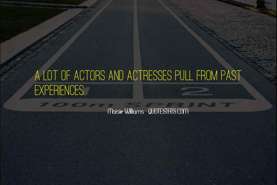 Actors And Actresses Quotes #1365876
