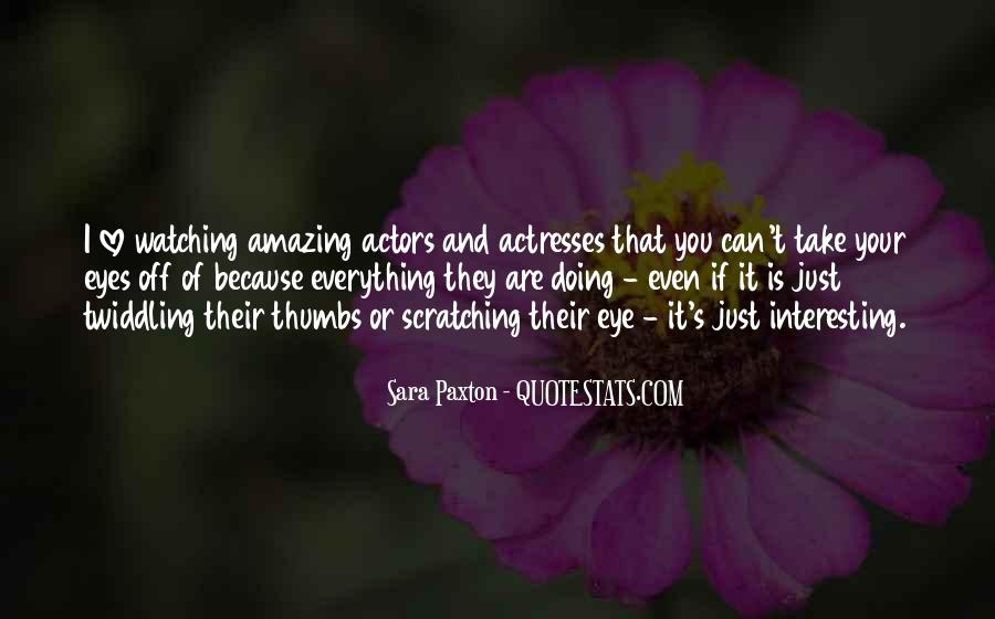 Actors And Actresses Quotes #1592219