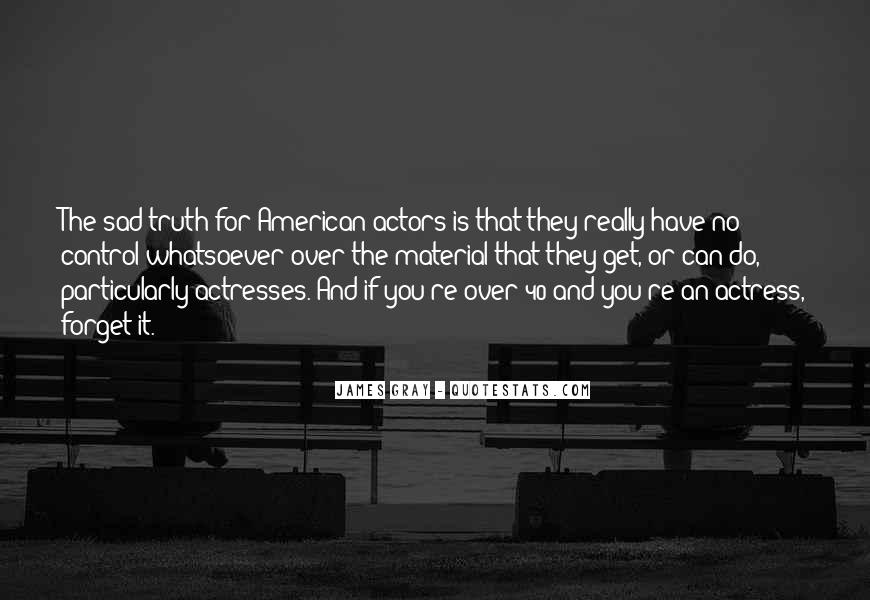 Actors And Actresses Quotes #1679911