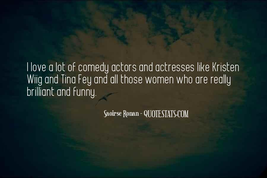 Actors And Actresses Quotes #1769595
