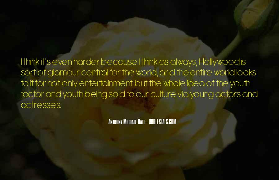 Actors And Actresses Quotes #1826742