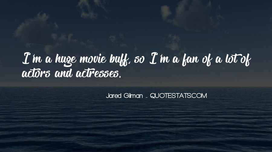 Actors And Actresses Quotes #360789