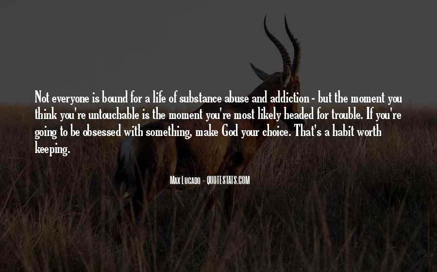 Addiction And Substance Abuse Quotes #1495939