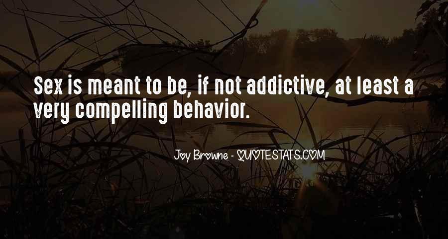 Addictive Behavior Quotes #1516243